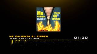 El Santo 40 FT. El Pawer - Me Calienta El Zipper