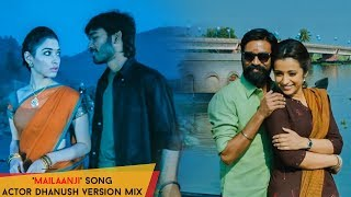 Sivakarthikeyan's 'Mailaanji' Song Actor Dhanush Version Love Songs Mashup Video!!