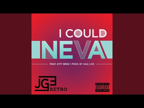 I Could Neva (feat. City Spud)