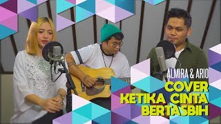 Download Ketika Cinta Bertasbih - Melly Goeslaw Feat Amee (Cover by Ario & Almira)