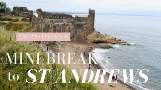 My Mini Break to St Andrews, Scotland | The Travelista