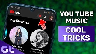 Top 7 Amazing YouTube Music Tips & Tricks You Should Use | Guiding Tech