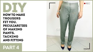 DIY: How to make trousers fit you. Peculiarities of making pants. Tacking and fitting.