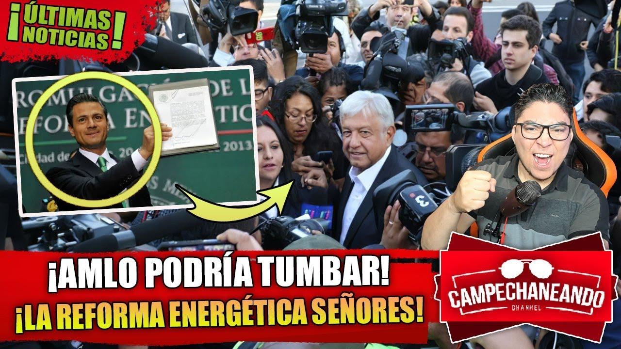 ACABA DE PASAR! AMLO APUNTO DE TUMBAR LA REFORMA ENERGÉTICA DE PEÑA NIETO ¡INCREIBLE!