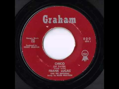 Frank Lucas And The Emperors - Chico (The Player) (Graham)