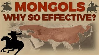 Why were the Mongols so effective?