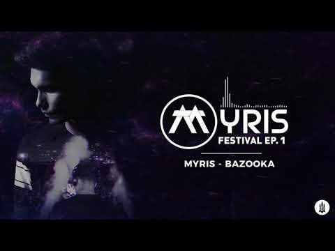 Myris - Bazooka
