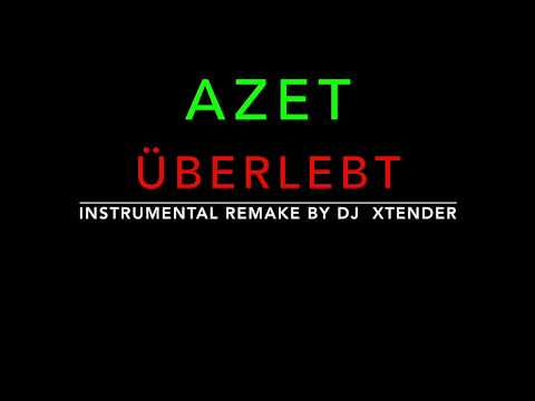 Azet Überlebt  Instrumental remake by DJ Xtender