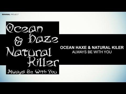 Ocean Haze & Natural Killer - Always Be With You (Original Mix)