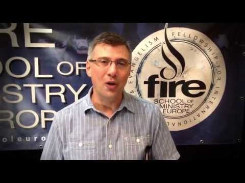 Dr. Bob Gladstone invites you to FIRE School of Ministry Europe