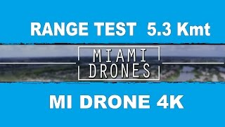 XIAOMI MI DRONE 4K - 5.3 Kmts Range test