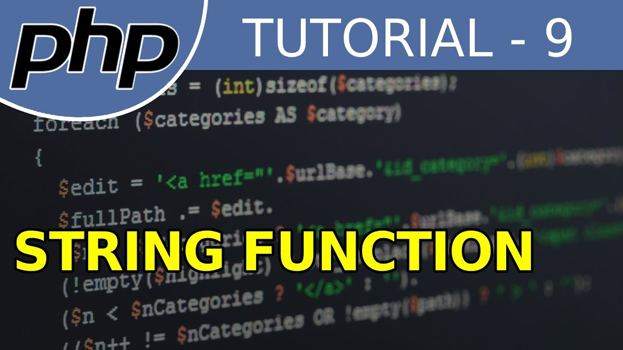 PHP Full Tutorial For Beginners With Examples #9 String Functions