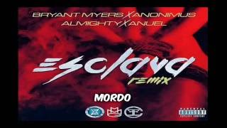 bryant myers ft anonimus almighty y anuel aa esclava remake instrumental prod by mordo