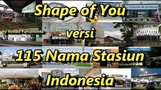 Shape of You versi 115 Nama Stasiun Indonesia