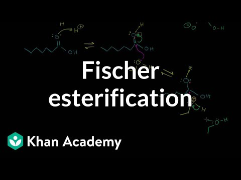 Fischer esterification | Carboxylic acids and derivatives | Organic chemistry | Khan Academy