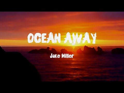 Jake Miller - OCEAN AWAY (Lyrics)