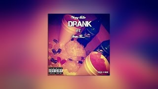 Young Castro - Drank ft. Ivan B