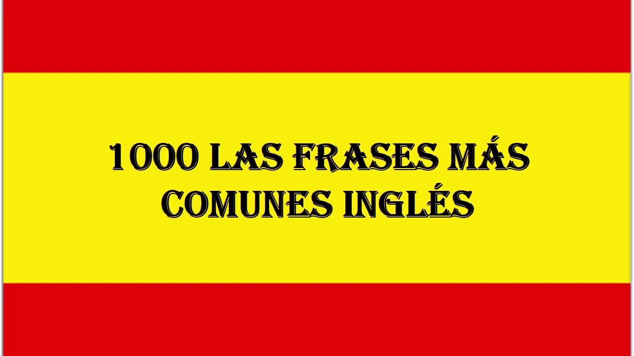1000 Las Frases Más Comunes Inglés Español Youtube