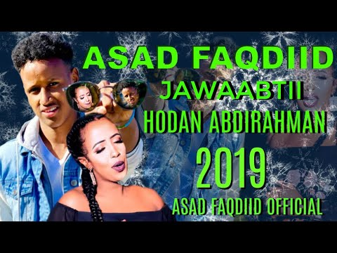 ASAD FAQDIID | JAWAABTII | HODAN ABDIRAHMAAN | LYRICS | 2019