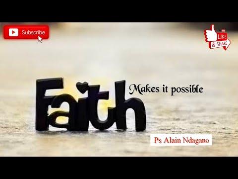 Faith Makes It Possible, Alain Ndagano