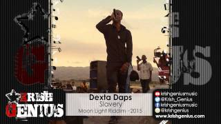 Dexta Daps - Slavery (Raw) Moon Light Riddim - March 2015
