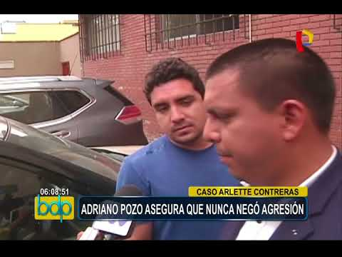 Adriano Pozo asegura que nunca negó agresión hacia Arlette Contreras