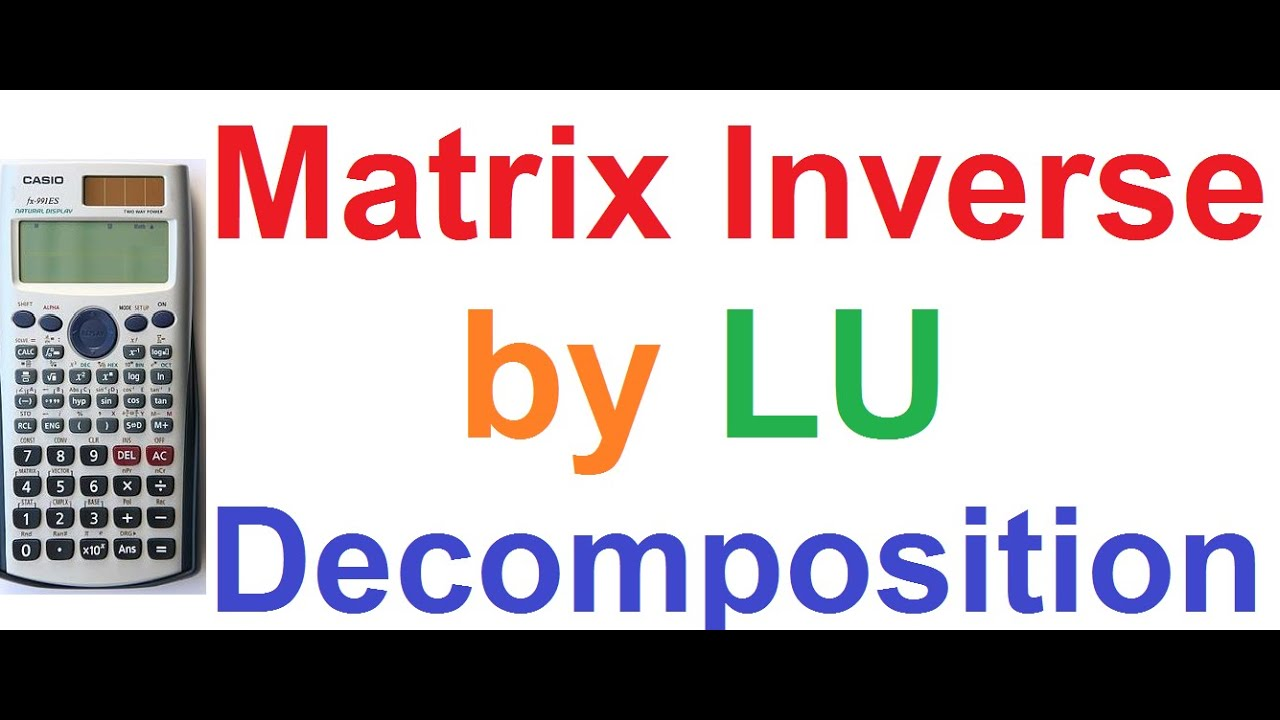 how to find matrix inverse in casio calculator fx- 991es