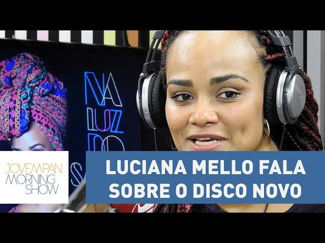 """Meu pai queria que eu cantasse samba"", diz Luciana Mello sobre novo disco | Morning Show"