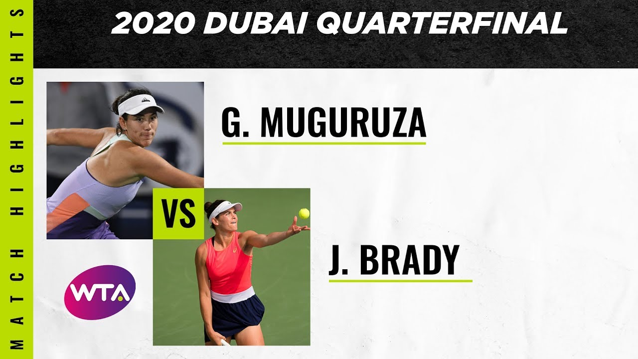 Garbiñe Muguruza vs. Jennifer Brady | 2020 Dubai Quarterfinal | WTA Highlights