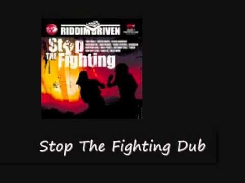 Stop The Fighting Dub Stop The Fighting Riddim