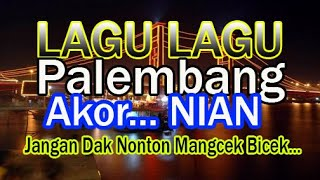 LAGU LAGU PELEMBANG MANTEB NIAN...