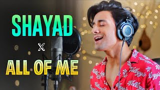 Download Lagu SHAYAD x ALL OF ME (Mashup by Aksh Baghla) mp3