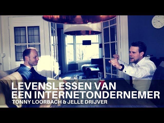 Levenslessen van een internet ondernemer - Tonny Loorbach en Jelle Drijver