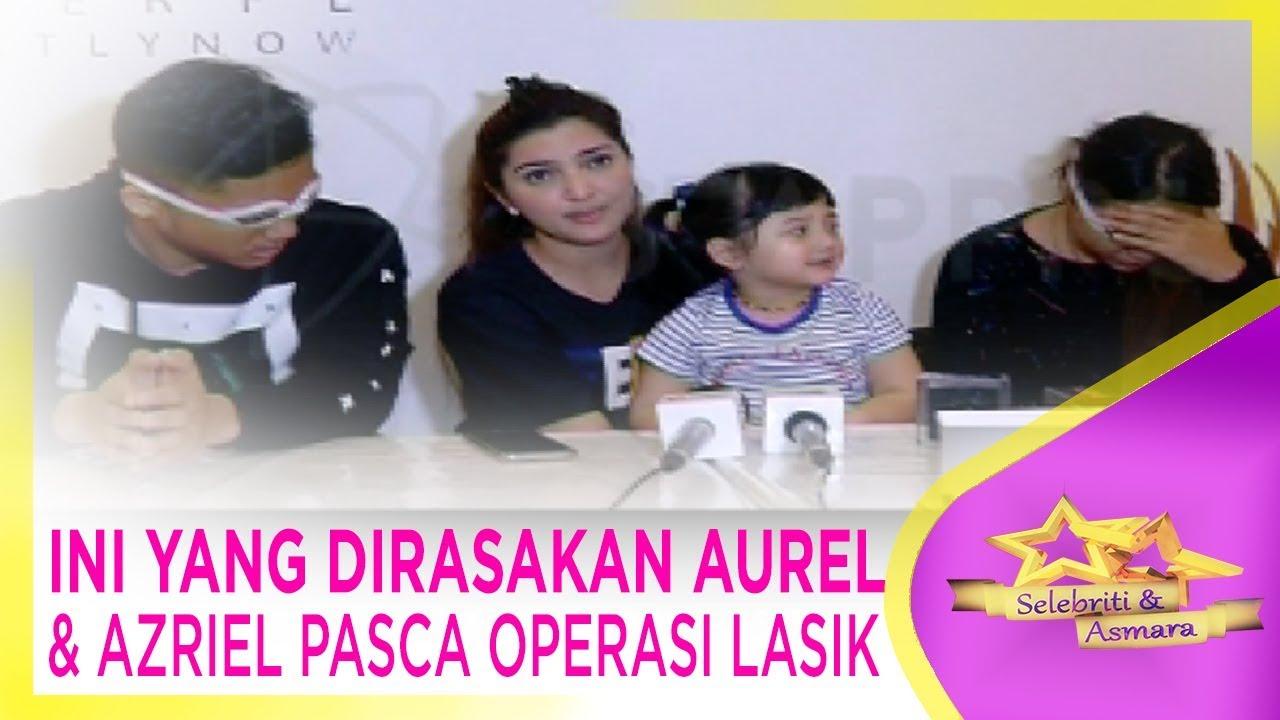 INI YANG DIRASAKAN AUREL & AZRIEL PASCA OPERASI LASIK - SELEBRITI & ASMARA - STARPRO