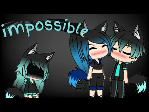 Impossible [gachaverse](read Description)