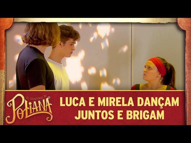Luca e Mirela dançam juntos e brigam | As Aventuras de Poliana