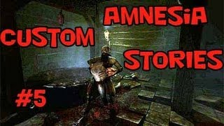 amnesia: Custom Stories #5