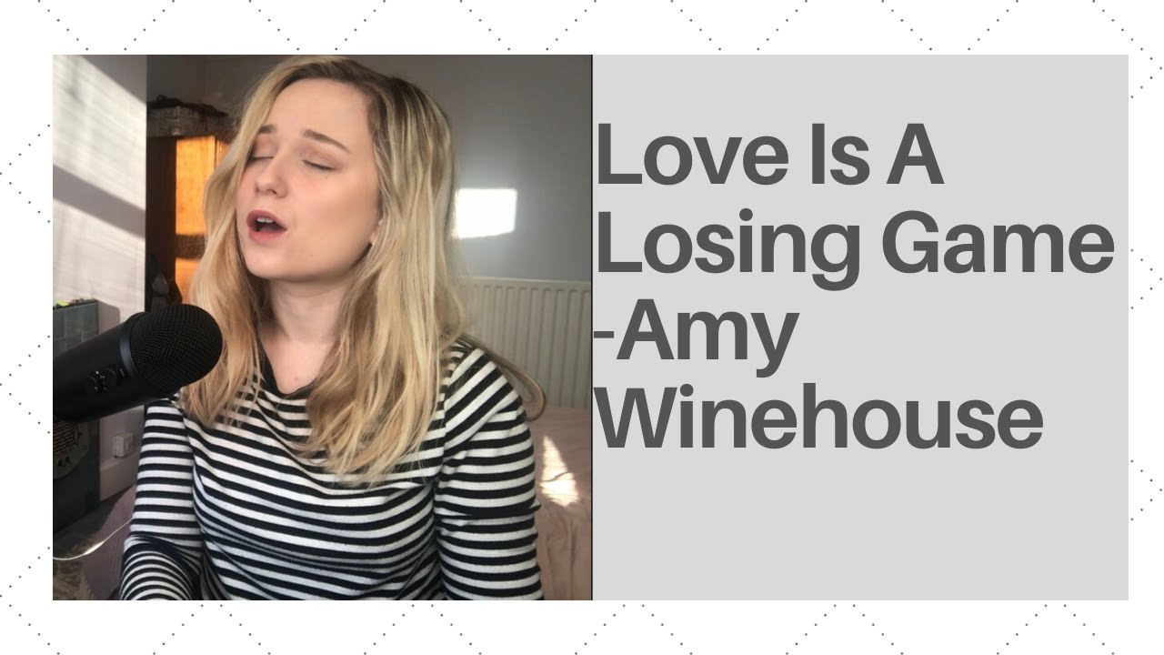 Love Is A Losing Game Cover - Amy Winehouse