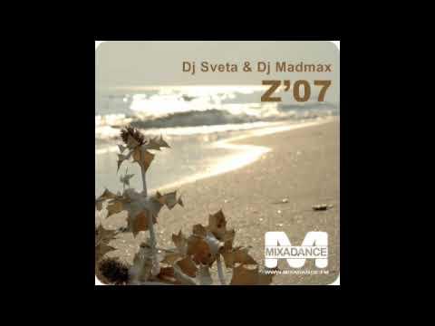 Dj Sveta & Dj Madmax Z'07
