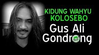 (Baru) Kidung Wahyu Kolosebo + Lirik - Gus Ali Gondrong Sinarmata 15-Nov-2018