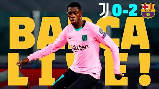 🔵🔴 BARÇA LIVE! | Juventus 0 - 2 Barça | Match Center ⚽⚽