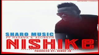 Sharo Music ft Sultan King -aloyneym Nishike Official Audio