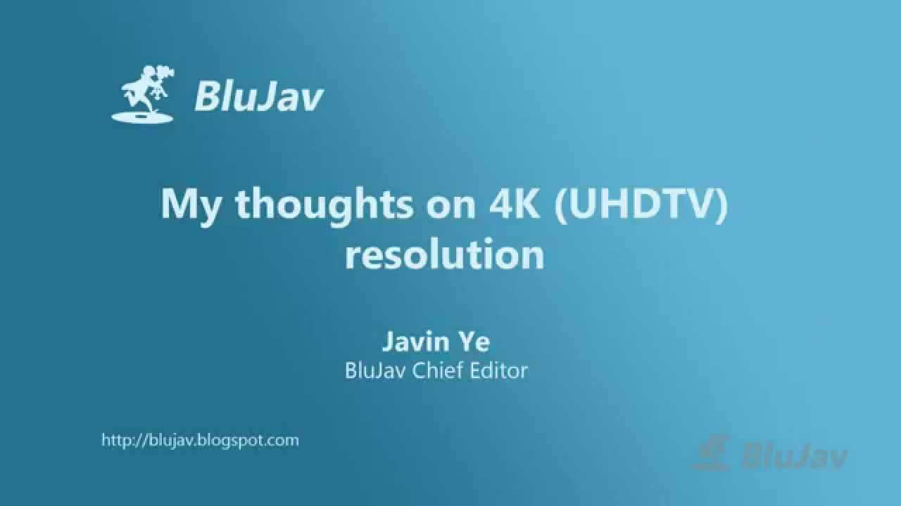Download My thoughts on 4K (UHDTV) resolution