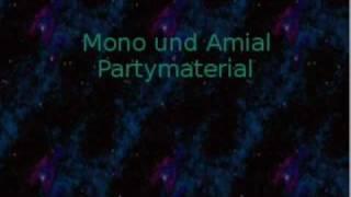 Mono & Amial - Partymaterial