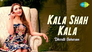 Kala Shah Kala (Dhrriti Saharan) Mp3 Song Download