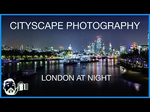 Cityscape photography | Night photography in London (part 1)