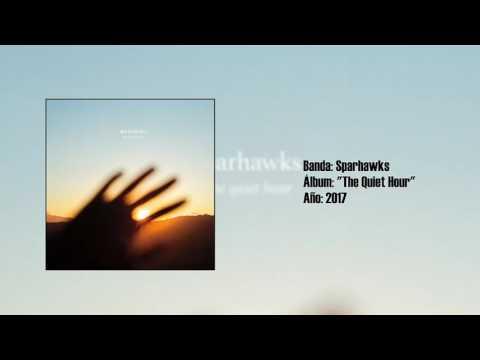 """Sparhawks - """"The Quiet Hour"""" [Full LP] (2017)"""