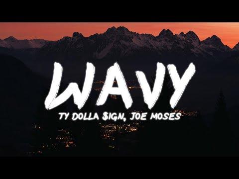 Ty Dolla $ign - Wavy | Lyrics 🎶 (ft. Joe Moses)