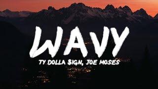 Ty Dolla $ign - Wąvy | Lyrics (ft. Joe Moses)
