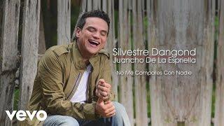 Silvestre Dangond - No Me Compares Con Nadie ( Cover Audio)